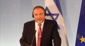 """ليبرمان يأمر جيش الاحتلال بـ""""أقصى درجات اليقظة"""" قرب غزة"""