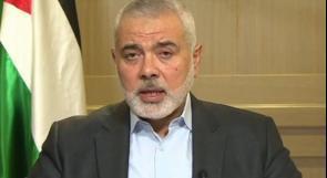 هنية: الأرض وحق العودة والمقاومة مسارات استراتيجية لدى حمـاس
